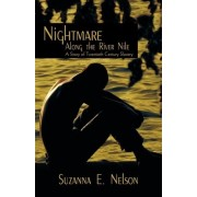 Nightmare Along the River Nile by Suzanna E Nelson