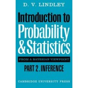 Introduction to Probability and Statistics from a Bayesian Viewpoint, Part 2, Inference by D. V. Lindley