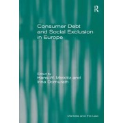 Consumer Debt and Social Exclusion in Europe by Irina Domurath