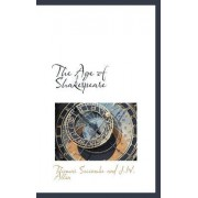 The Age of Shakespeare by Thomas Seccombe and J W Allen