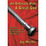 An Ordinary Man - A Great God by Joy Mielke
