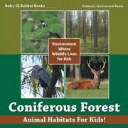 Coniferous Forest - Animal Habitats for Kids! Environment Where Wildlife Lives for Kids - Children's Environment Books by Baby Iq Builder Books