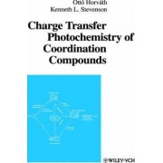 Charge Transfer Photochemistry of Coordination Compounds by Otto Horvath