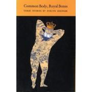 Common Body, Royal Bones by Evelyn Shefner