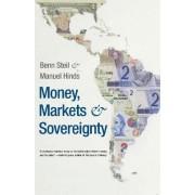 Money, Markets, and Sovereignty by Benn Steil