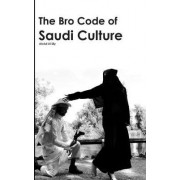 The Bro Code of Saudi Culture by Abdul Al Lily