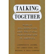 Talking Together by Lawrence R. Jacobs