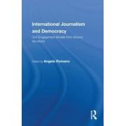 International Journalism and Democracy by Angela Romano
