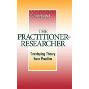 The Practitioner-Researcher by Jarvis