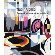 Nadir Afonso. Percorsi per una nuova estetica. by Cecchetto, Stefano