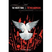 The White Dove & the Red Bourgeois by Ronald E Runge