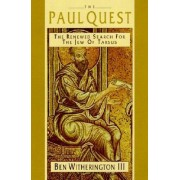 The Paul Quest by Amos Professor of the New Testament for Doctoral Studies Ben Witherington III