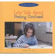 Let's Talk about Feeling Confu by Melanie Ann Apel