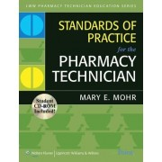Standards of Practice for the Pharmacy Technician by Mary E. Mohr
