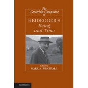 The Cambridge Companion to Heidegger's Being and Time by Mark A. Wrathall
