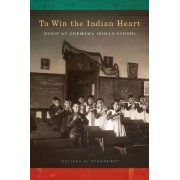To Win the Indian Heart by Melissa Parkhurst