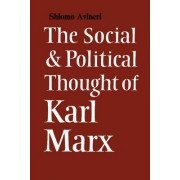 The Social and Political Thought of Karl Marx by Shlomo Avineri