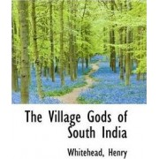 The Village Gods of South India by Whitehead Henry