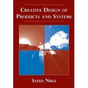 Creative Design of Products and Systems by Saeed B. Niku