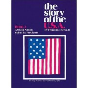 Story of the USA Book 2 Student Book: A Young Nation Solves Its Problems by Eps