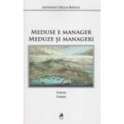 Meduse e manager. Meduze si manageri - Antonio Della Rocca