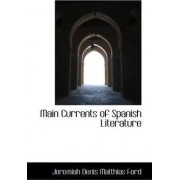 Main Currents of Spanish Literature by Jeremiah Denis Matthias Ford