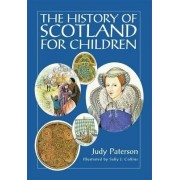 The History of Scotland for Children by Judy Paterson