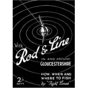 Rod & Line in and Around Gloucestershire - How, When and Where to Fish (History of Fishing and Angling Series) by Tight Lines