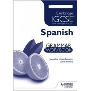 Cambridge IGCSE and International Certificate Spanish Foreign Language Grammar Workbook by Judith O'hare