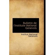 Bulletin de L'Institute National Genevois by Institut National Genevois