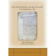 A Tale of Ritual Murder in the Age of Louis XIV by Pierre Birnbaum