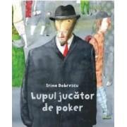 Lupul jucator de poker Cartea cu Genius - Irina Dobrescu