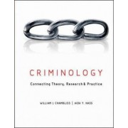 Criminology: Connecting Theory, Research, and Practice by William J. Chambliss