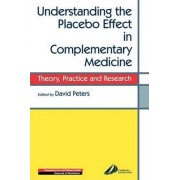 Understanding the Placebo Effect in Complementary Medicine by David Peters