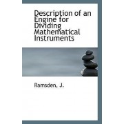 Description of an Engine for Dividing Mathematical Instruments by Ramsden J