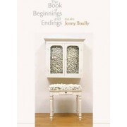 The Book of Beginnings and Endings by Jenny Boully