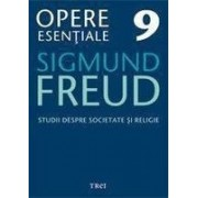 Freud Opere Esentiale vol. 9 Studii despre societate si religie