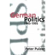 German Politics 1945-1995 by Peter Pulzer