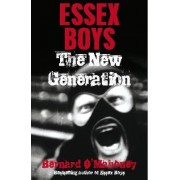 Essex Boys, The New Generation by Bernard O'Mahoney