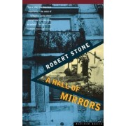 A Hall of Mirrors by Robert Stone