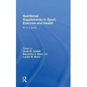 Nutritional Supplements in Sport, Exercise and Health by Linda M. Castell