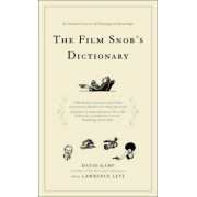 The Film Snob's Dictionary by David Kamp