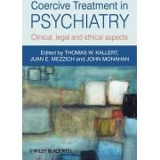 Coercive Treatment in Psychiatry by Thomas W. Kallert