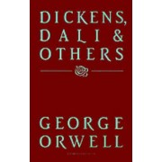 Dickens, Dali & Others by George Orwell