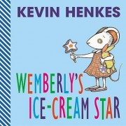 Wemberly's Ice-Cream Star by Kevin Henkes