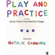 Play and Practice in the Early Years Foundation Stage by Natalie Canning