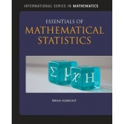 Essentials Of Mathematical Statistics by Brian Albright