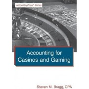 Accounting for Casinos and Gaming by Steven M Bragg