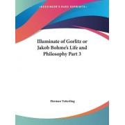 Illuminate of Gorlitz or Jakob Bohme's Life & Philosophy Vol. 3 (1923): v. 3 by Herman Vetterling