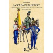 La spada di Radetzky. Le armate imperiali dalla Restaurazione alla Rivoluzione 1836-1849 by Massimo Zoppi